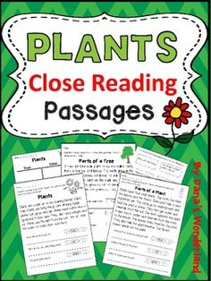 Plants! Plants! Plants! Plants! Plants! Plants! Plants: Plants, plants, and more PLANTS !Plants CLOSE READING PASSAGES :This Plants product contains 4 close reading passages,a plant parts /plant needs sort, a True/False sort activity related to plants, and a writing activity related to trees.Included: *Plants (close read)*Parts of a Plant(close read)*Trees (close read) - tells about the importance of trees*Parts of a Tree (close read)*Plant Parts/Plant Needs Sort*True/ False chart*statements…