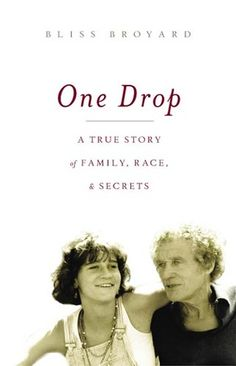 One Drop: My Father's Hidden Life--A Story of Race and Family Secrets by Bliss Broyard African American Culture, One Drop, Interesting Reads, My Father, Book Review, True Stories, The Secret, Reading, Apartheid