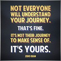not-everyone-will-understand-your-journey-thats-fine-zero-dean-200
