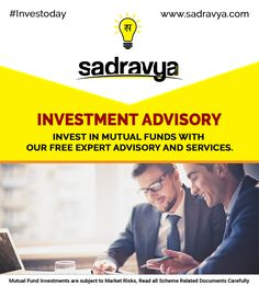 #Investment #Advisory Invest in Mutual Funds with our free expert advisory and services. #MF #MutualFunds #SIP #Investoday #Sadravya