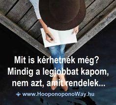 Hálát adok a mai napért. Mit is kérhetnék még? Mindig a legjobbat kapom, nem azt, amit listára írva rendelek... Istenem, köszönöm neked.  ÍÍgy szeretlek, Élet!  Köszönöm. Szeretlek ❤  ⚜ Ho'oponoponoWay Magyarország