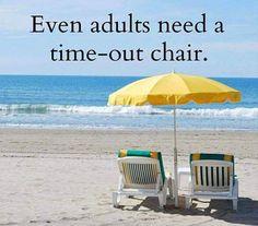Even adults need a beach time out! Beach Bum, Ocean Beach, Beach Condo, Beach House, Beach Sunrise, Beach Trip, Time Out Chair, Beau Message, I Need Vitamin Sea
