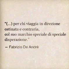 Fabrizio De André Latin Phrases, Most Beautiful Words, Italian Quotes, Word 3, Sing To Me, Love Songs, Book Quotes, Sentences, Wise Words