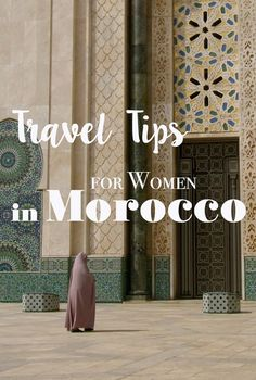 Women traveling in Morocco? As a solo female traveler? Of course! Some tips on how to dress, what not to do and how to not get overcharged for a pomegranate. #morocco #solotraveler #women #marrakech