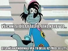 Všichni si dělají selfie, jako kdyby to. Great Memes, Funny Images, Funny Texts, The Funny, Jokes, Lol, Selfie, Anime, Pictures
