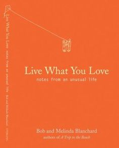 Book Review: Live What You Love
