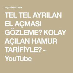 TEL TEL AYRILAN EL AÇMASI GÖZLEME💯 KOLAY AÇILAN HAMUR TARİFİYLE💯 - YouTube Food Labels, Make It Yourself, Youtube, Blog, Blogging, Youtube Movies
