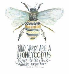 Proverbs 16:24...