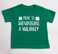 Kids St. Patrick's Day Shirt- Prone To Shenanigans and Malarkey by GurleyGirlBoutique on Etsy https://www.etsy.com/listing/268284837/kids-st-patricks-day-shirt-prone-to