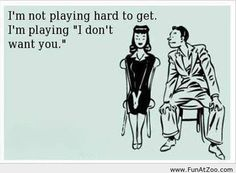 Not playing...playing I don't want you....why is this hard to understand?!?!? :)