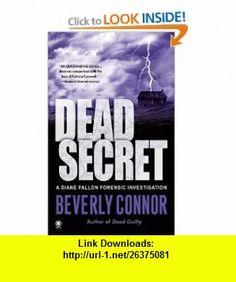 Dead Secret (Diane Fallon Forensic Investigation, No. 3) Beverly Connor , ISBN-10: 0451411927  ,  , ASIN: B001PIHWQQ , tutorials , pdf , ebook , torrent , downloads , rapidshare , filesonic , hotfile , megaupload , fileserve