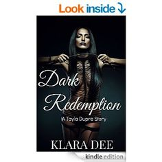 ***OUT NOW*** Dark Redemption (A Tayla Dupre story (Erotica) Book 3) eBook: Klara Dee: Amazon.co.uk: Kindle Store Erotica, Authors, Kindle, Wonder Woman, Superhero, Amazon, Dark, Store, Books