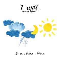 i will in shaa Allaah dream, believe, achieve (watercolor art sun rain clouds moon)
