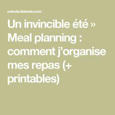 Un invincible été   » Meal planning : comment j'organise mes repas (+ printables)