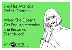 She Has Attention Deficit Disorder...