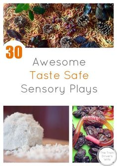 30 awesome taste safe sensory plays.