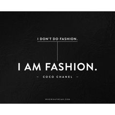 The 50 Most Inspiring Fashion Quotes Of All Time ❤ liked on Polyvore featuring quotes, words, phrase, saying and text