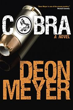 "Read ""Cobra A Novel"" by Deon Meyer available from Rakuten Kobo. A riveting thriller from the acclaimed ""King of South African crime"" and the author of Blood Safari: ""Deon Meyer is one . Michael Connelly, Cozy Mysteries, Mystery Thriller, So Little Time, Novels, Ebooks, Native Country, Cape Town, Chilling"