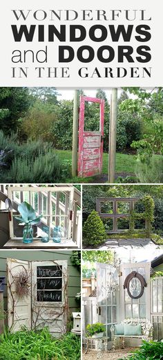 If you are looking for a way to add some whimsy or character to your yard, use windows and doors in the garden to amp up the pretty. Add some vintage age, and you can use them as actual gateways to other garden spaces, or as garden decor with this post full of great ideas!
