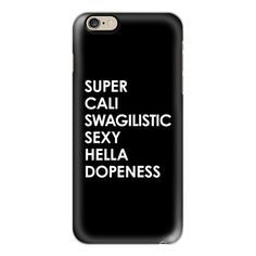 iPhone 6 Plus/6/5/5s/5c Case - SUPER CALI SWAGILISTIC SEXY HELLA... ($40) ❤ liked on Polyvore featuring accessories, tech accessories, phone cases, iphone case, slim iphone case, black and white iphone case, apple iphone cases and iphone cover case