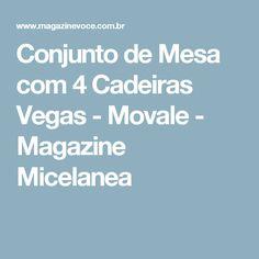 Conjunto de Mesa com 4 Cadeiras Vegas - Movale - Magazine Micelanea