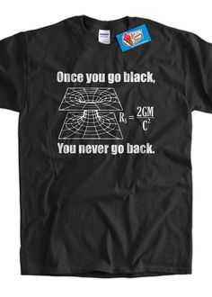 For my dad who is a physics prof! Black Hole Science TShirt Table Chemistry Geek by IceCreamTees, $14.99