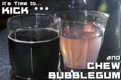 """Kick ***"" and ""Chew Bubblegum"" (Duke Nukem Forever Cocktails)  Ingredients: 1 glass Coca-Cola 3/4 shot coffee 1/2 shot scotch 3/4 shot whiskey  1 glass lemonade 1 shot bubblegum vodka 1/2 shot grenadine  Directions: For Kick ***, pour the Coke into a lowball glass.  Add the other ingredients and mix by stirring.  For Chew Bubblegum, shake all ingredients together and pour into a lowball glass.  Add a gum ball as a garnish."