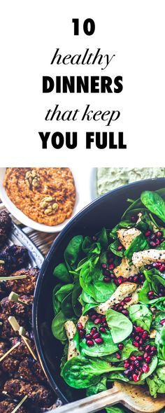 Eat Light, Stay Full: 10 Yummy Healthy Dinners That Won't Leave You Hangry