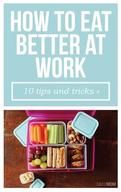 Eat healthier at work by following these tips!
