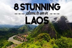 Most people don't realize there is more to see in Laos than Luang Prabang and Vientiane. See 8 of the most stunning places to visit in Laos.