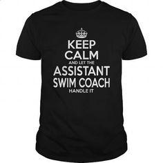 ASSISTANT SWIM COACH - KEEPCALM - #mens sweatshirts #men shirts. ORDER HERE => https://www.sunfrog.com/LifeStyle/ASSISTANT-SWIM-COACH--KEEPCALM-Black-Guys.html?id=60505