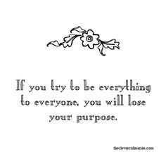 Be you. Everyone else is taken. Need a guide? Find it here... http://www.mypurposenow.org