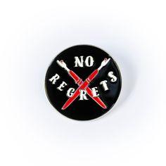 No Regrets - Enamel Pin