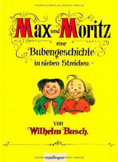 Max und Moritz von Wilhelm Busch, http://www.amazon.de/dp/3480206468/ref=cm_sw_r_pi_dp_dNqTsb01H61MF