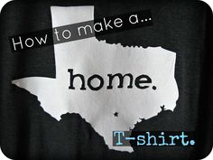 How to make a HOME T-shirt.