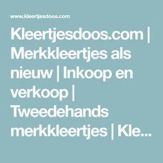 Kleertjesdoos.com  | Merkkleertjes als nieuw | Inkoop en verkoop | Tweedehands merkkleertjes | Kleertjesdoos.com