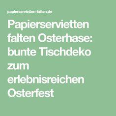 Papierservietten falten Osterhase: bunte Tischdeko zum erlebnisreichen Osterfest