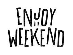 Weekend Type, enjoy the weekend, lettering, design, print, texture, typography