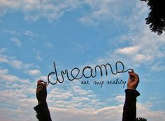 Always dream!