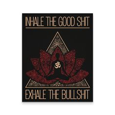INHALE the GOOD SH** EXHALE THE BULLSH** ★ ★ Looking for an AMAZING HIGH QUALITY & COOL YOGA WALL ART? ★ ★ YOU'LL BE DELIGHTED WITH THE BEAUTIFUL GRAPHICS. LOVE IT OR YOUR MONEY BACK! ❤ Designed and p