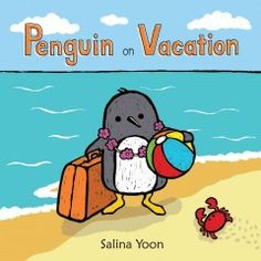 Penguin on Vacation by Salina Yoon