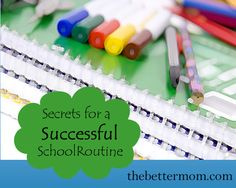 secrets for a successful school routine. I've pinned this myself and know this website to be a very good one!