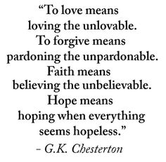 to love... to forgive... faith... hope...