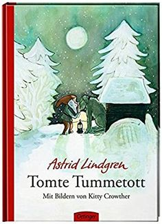 Tomte Tummetott: Amazon.de: Astrid Lindgren, Kitty Crowther, Silke Hacht: Bücher