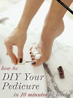 the 10-minute pedicure any girl can do // #DIY
