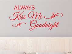 Always Kiss Me Goodnight Wall Decor - 0028 - Wall Lettering - Wall Stickers - Wall Decorations