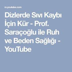 Dizlerde Sıvı Kaybı İçin Kür - Prof. Saraçoğlu ile Ruh ve Beden Sağlığı - YouTube