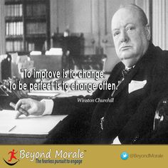 """Watch the video: http://www.beyondmorale.com/leadership-quotes-with-purpose/  To improve is to change. To be perfect is to change often.""""-Winston Churchill #leadership #cx"""