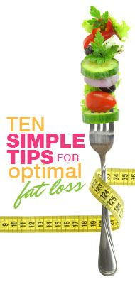 Great For After Thanksgiving!! 10 Simple Tips For Optimal Fat Loss