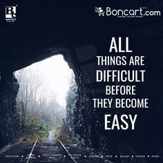 All Things are difficult before they become easy